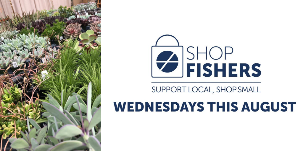 shop fishers support local, shop small. every wednesday this august