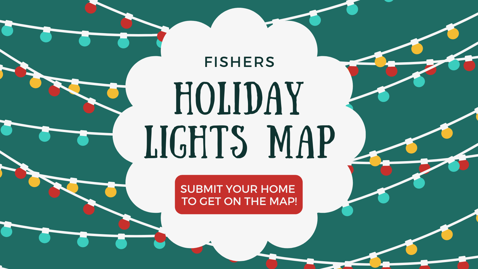 fishers holiday lights map. submit your home to get on the map