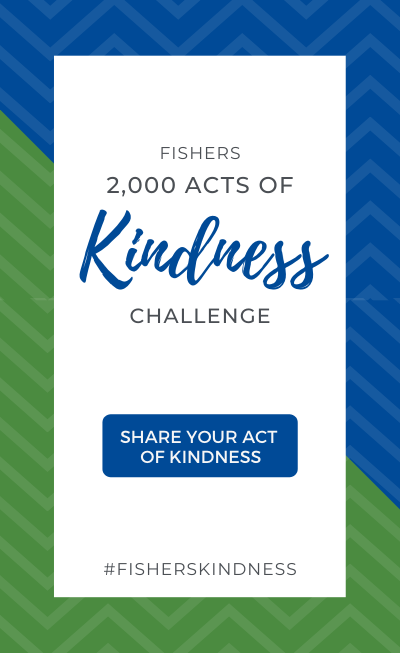 fishers 2000 acts of kindness challnege share your act of kindness #fisherskindness