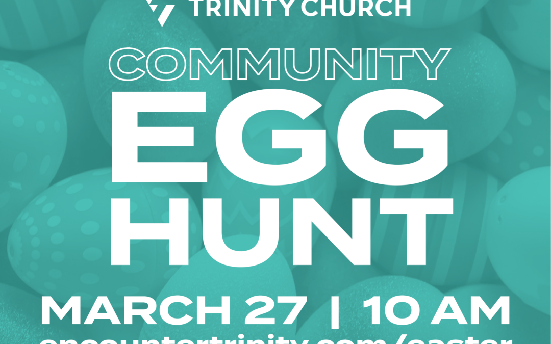 Community Egg Hunt @ Trinity Church