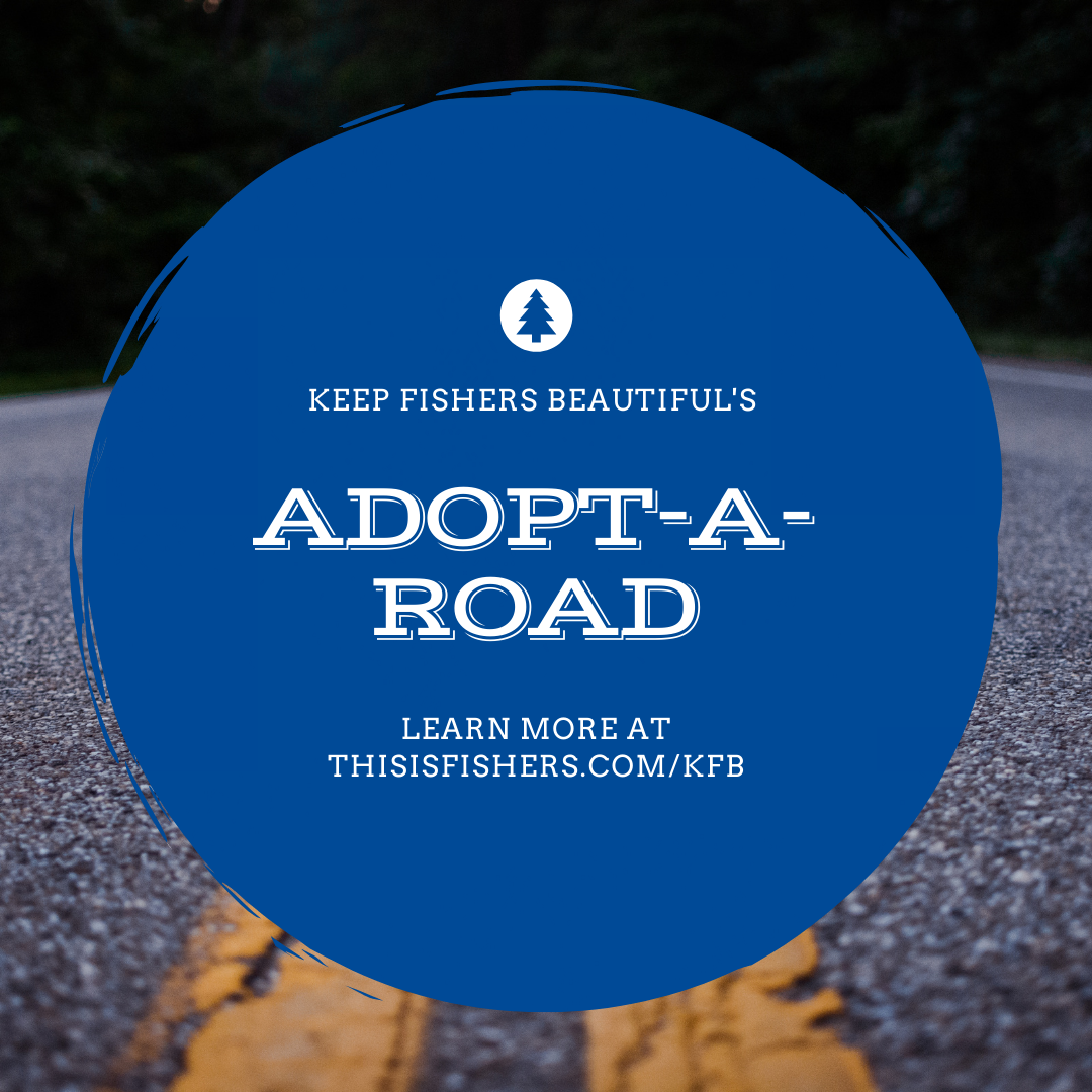 keep fishers beautiful adopt-a-road learn more at thisisfisehrs.com/kfb