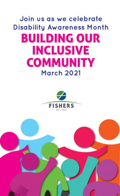 join us as we celebrate Disability Awareness Month Building our Inclusive Community. March 2021. Fishers IN
