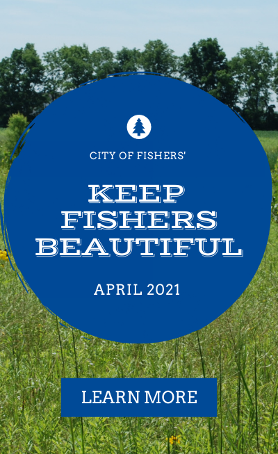 keep fishers beautiful april 2021 learn more