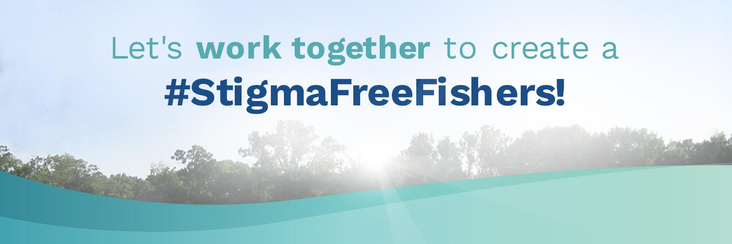 lets work together to create a #StigmaFreeFishers