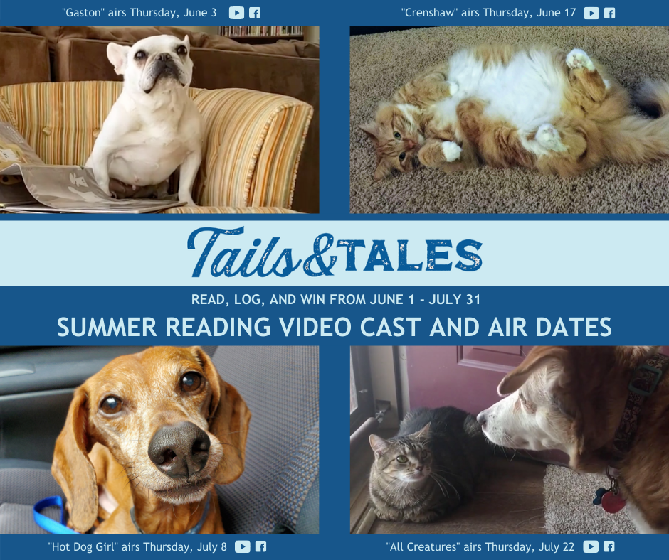 """tails & tales. read, log, and win from june 1 - july 31.""""gaston"""" airs thursday, june 3. """"crenshaw"""" airs thursday, june 17. """"hot dog girl"""" airs thursday, july 8. """"all creatures"""" airs thursday, july 22."""