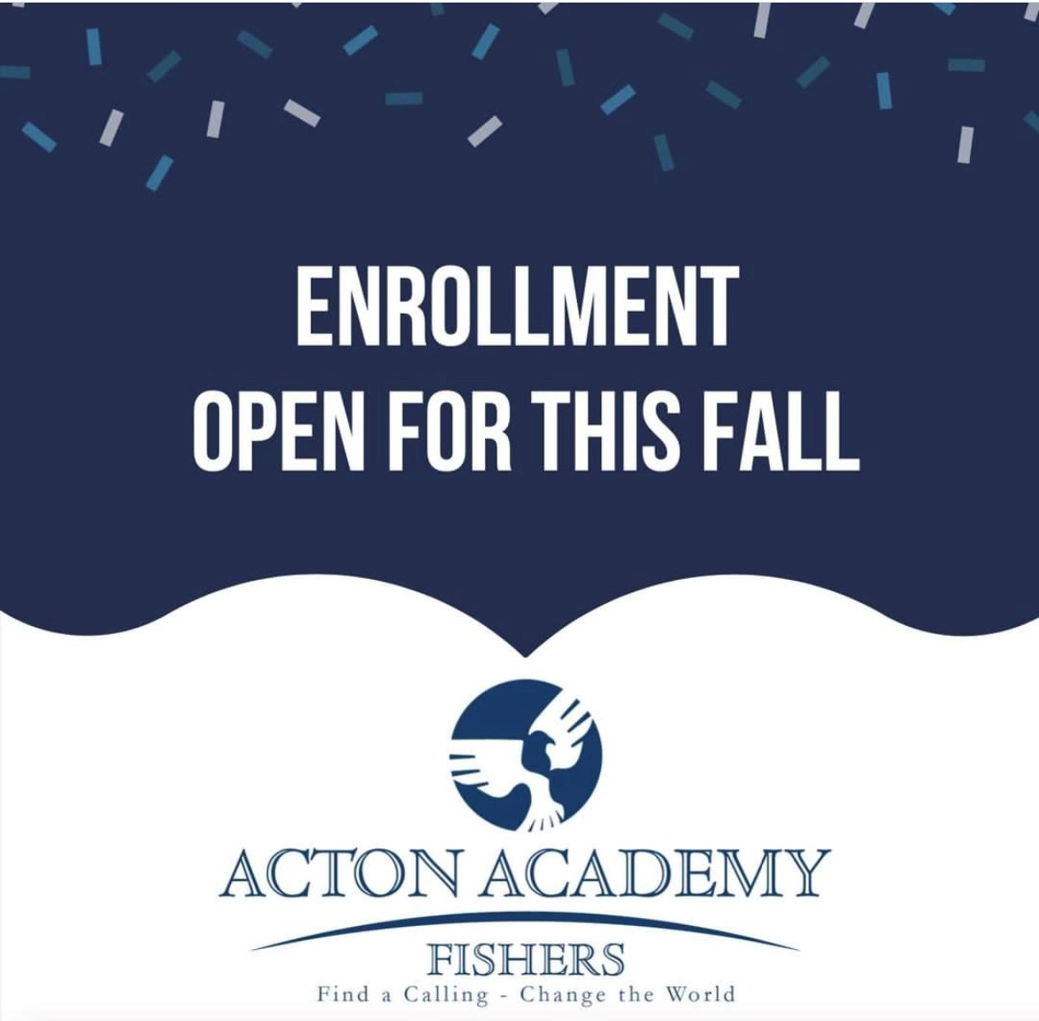 enrollment open for this fall. acton academy fishers. find a calling - change the world.