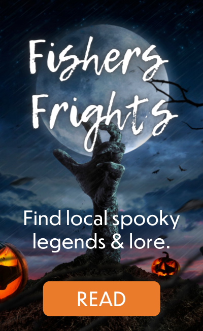FISHERS FRIGHTS. FIND LOCAL SPOOKY LEGENDS & LORE. READ.