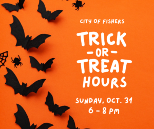 city of fishers trick or treat hours sunday oct. 31 6-8pm