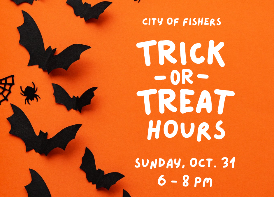 Fishers Trick-or-Treat Hours